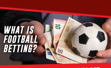What is football betting? Which is the best site to bet on football?